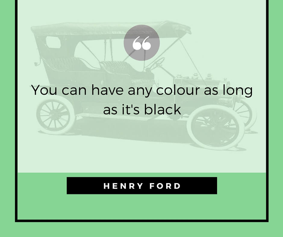 You can have any colour as long as it's black